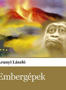 Aranyi László - Embergepek